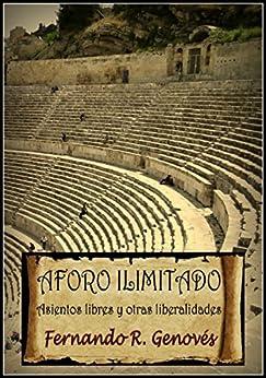 Aforo ilimitado: Asientos libres y otras liberalidades (Spanish Edition) by [R. Genovés, Fernando]
