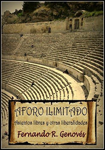 Aforo ilimitado: Asientos libres y otras liberalidades por Fernando R. Genovés
