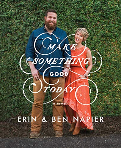 Make Something Good Today: A Memoir (English Edition)