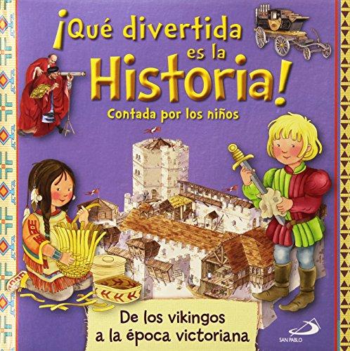 ¡Qué divertida es la historia! contada por los niños: De los vikingos a la época victoriana (Infantil general)