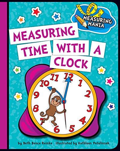 Measuring Time With A Clock (explorer Junior Library: Math Explorer Junior) por Kathleen Petelinsek epub
