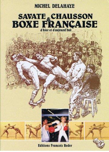 BOXE FRANCAISE / Savate & Chausson ,d'hier et d'aujourd'hui