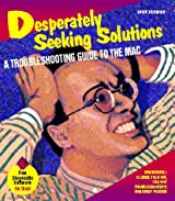 Desperately Seeking Solutions: The Macintosh Troubleshooting Guide/Book and Disk
