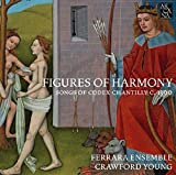 Figures of Harmony - Songs of Codex Chantilly c. 1390