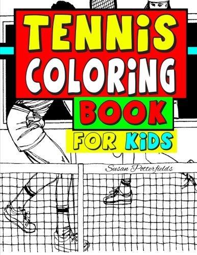 Tennis Coloring Book For Kids by Susan Potterfields (2016-02-22) par Susan Potterfields