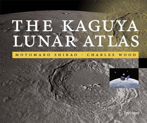 The Kaguya Lunar Atlas: The Moon in High Resolution por Motomaro Shirao