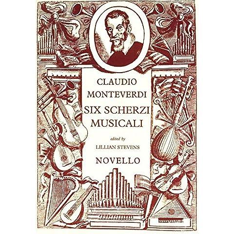 Claudio Monteverdi: Six Scherzi Musicali. For Voce di Soprano, Mezzosoprano, Voce di Basso, Archi, Accompagnamento di Organo