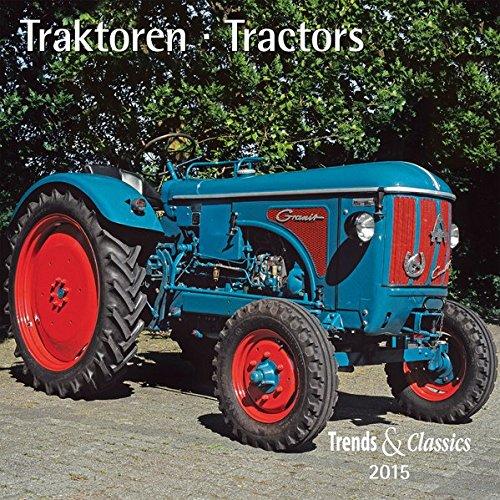 Traktoren - T & C-Kalender 2015 (Traktor Kalender 2015)