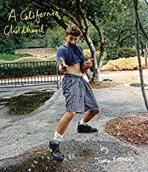 A California Childhood by James Franco (2014-08-12)