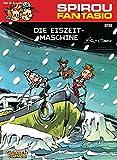 Spirou & Fantasio 28: Die Eiszeit-Maschine: (Neuedition)