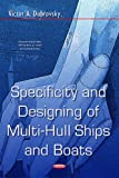 Specificity & Designing of Multi-Hull Ships & Boats (Construction Materials and Engin...