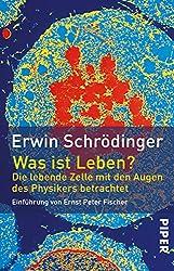 Was ist Leben?: Die lebende Zelle mit den Augen des Physikers betrachtet (German Edition)