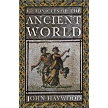 Chronicles of the Ancient World by John Haywood (2015-06-04)