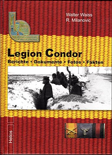 Legion Condor Band 3: Berichte • Dokumente • Fotos • Fakten