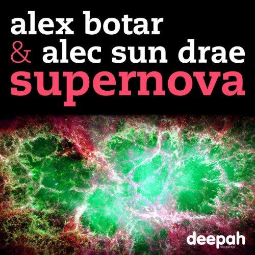 Alex Botar Feat. Alec Sun Drae - Supernova