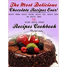 The Most Delicious Chocolate Recipes Ever! Chocolate Puddings, Chocolate Frostings, Chocolate Cakes. Chocolate Cookies AND Chocolate Candies PLUS Delicious ... Beverages Recipes Cookbook (English Edition)