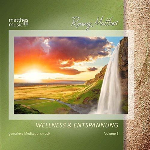 Wellness & Entspannung, Vol. 5 - Gemafreie Entspannungsmusik (inkl. Meditationsmusik & Einschlafhilfe)