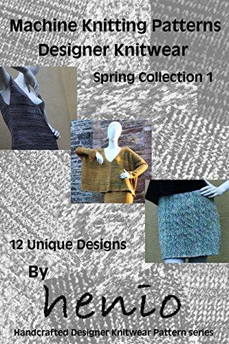 Machine Knitting Patterns Designer Knitwear Spring Collection 1