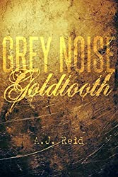 Grey Noise: Goldtooth