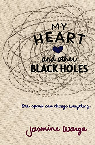 My Heart and Other Black Holes por Jasmine Warga