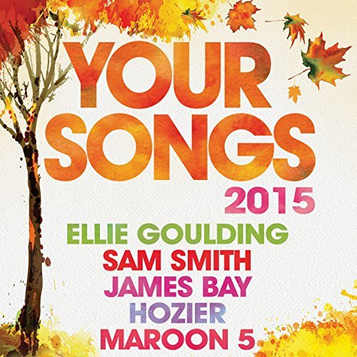 Your Songs 2015 by Various Artists (2015-08-03)
