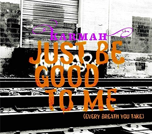 Just Be Good To Me (Every Breath You Take)