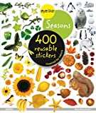 Seasons: 400 Reusable Stickers Inspired by Nature (Eye Like Stickers)