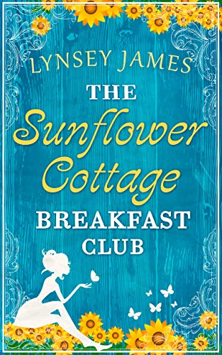 The Sunflower Cottage Breakfast Club (Luna Bay, Book 2) by [James, Lynsey]