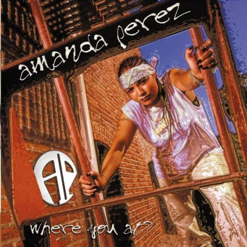 Where You at by Amanda Perez (2002-04-30)