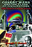 Covert Wars and the Clash of Civilizations: Ufos, Oligarchs and Space Secrecy - Joseph P. (Joseph P. Farrell) Farrell