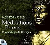 Meditations-Praxis: 14 grundlegende Übungen
