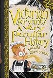 Victorian Servants: A Very Peculiar History