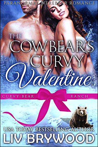 The Cowbear S Curvy Valentine A Werebear Paranormal Romance Curvy Bear Ranch Book 5