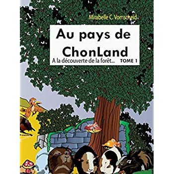 Au pays de Chonland, Tome 1 : A la découverte de la forêt