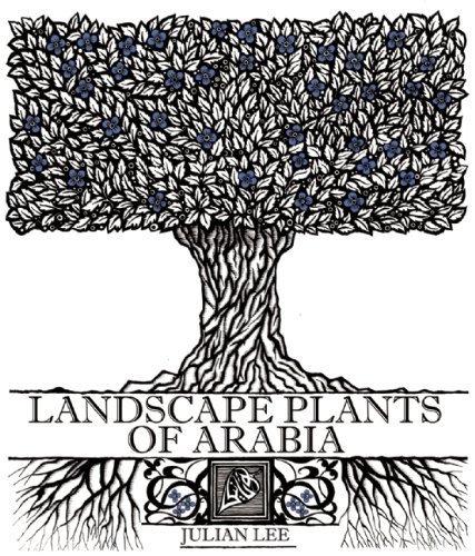 Landscape Plants of Arabia by Julian Lee (2014-03-18)