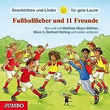 Geschichten und Lieder für gute Laune - Fußballfieber & 11 Freunde