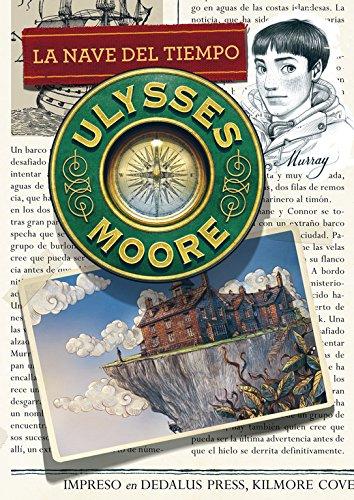 La nave del tiempo (Serie Ulysses Moore 13) por Pierdomenico Baccalario