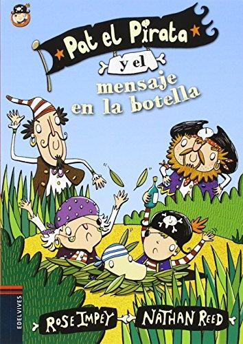 Pat el Pirata y el mensaje en la botella (Colección: Pat el Pirata) por Rose Impey