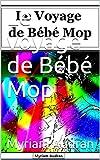 Le voyage de Bébé Mop (French Edition)