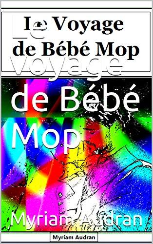 le-voyage-de-bebe-mop-french-edition