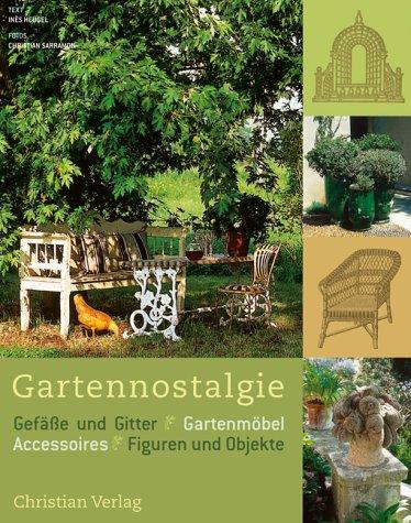 Gartennostalgie: Gefäße und Gitter, Gartenmöbel, Accessoires, Figuren und Objekte
