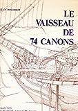 Le Vaisseau de 74 Canons - Traité Pratique d'Art Naval - Tome I (Collection Archéologie Navale Française)