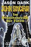 Geisterjäger John Sinclair. Im Zwischenreich der Toten - Jason Dark