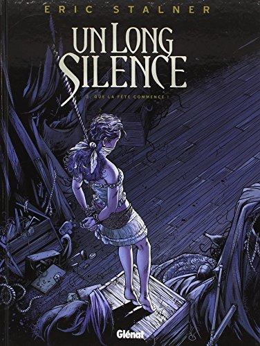 Un Long Silence - Tome 02 : Que la fête commence !