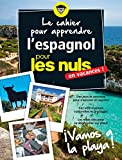 Best Livre pour apprendre les espagnols - Le cahier pour apprendre l'espagnol pour les Nuls Review