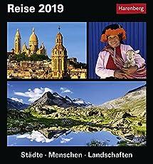 Reise - Kalender 2019: Städte, Menschen, Landschaften