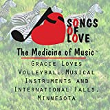 Gracie Loves Volleyball, Musical Instruments and International Falls, Minnesota