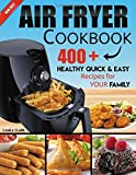 Air fryer Cookbook: 400+ Healthy Quick & Easy Recipes For Your Family