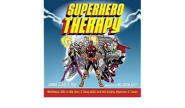 Superhero Therapy: Mindfulness Skills to Help Teens and