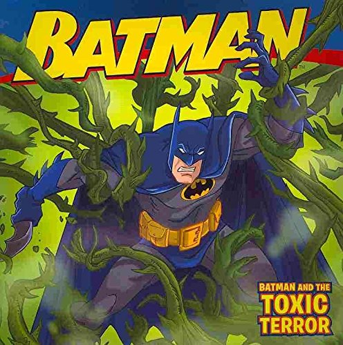 [Batman and the Toxic Terror] (By: Jodi Huelin) [published: March, 2011]